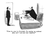 """Come in, come in, Cartwright. I'm entering my exuberant phase and I need …"" - New Yorker Cartoon Premium Giclee Print by Stan Hunt"