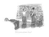 """We've given up humor. Sorry."" - New Yorker Cartoon Premium Giclee Print by Helen E. Hokinson"
