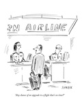 """Any chance of an upgrade to a flight that's on time"" - New Yorker Cartoon Premium Giclee Print by David Sipress"