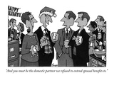 """""""And you must be the domestic partner we refused to extend spousal benefit…"""" - New Yorker Cartoon Premium Giclee Print by William Haefeli"""