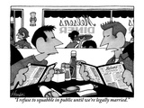 """""""I refuse to squabble in public until we're legally married."""" - New Yorker Cartoon Premium Giclee Print by William Haefeli"""