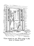 """""""Terri invited me over.  We're going to play doctor of humane letters."""" - New Yorker Cartoon Premium Giclee Print by Michael Crawford"""