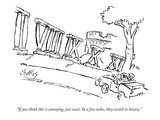"""If you think this is annoying, just wait. In a few miles, they switch to …"" - New Yorker Cartoon Premium Giclee Print by Sidney Harris"