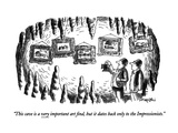 """""""This cave is a very important art find, but it dates back only to the Imp…"""" - New Yorker Cartoon Premium Giclee Print by Henry Martin"""