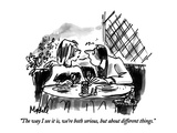 """The way I see it is, we're both serious, but about different things."" - New Yorker Cartoon Premium Giclee Print by Frank Modell"