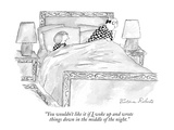 """""""You wouldn't like it if I woke up and wrote things down in the middle of …"""" - New Yorker Cartoon Premium Giclee-trykk av Victoria Roberts"""