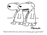 """""""I had to bite him once, but now I always get a great table."""" - New Yorker Cartoon Reproduction giclée Premium par Charles Barsotti"""