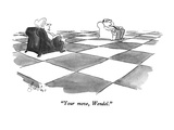 """""""Your move, Wendel."""" - New Yorker Cartoon Premium Giclee Print by Edward Frascino"""