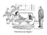 """I love the new me, Virginia."" - New Yorker Cartoon Premium Giclee-trykk av Victoria Roberts"