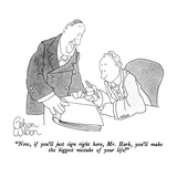 """Now, if you'll just sign right here, Mr. Hark, you'll make the biggest mi…"" - New Yorker Cartoon Reproduction giclée Premium par Gahan Wilson"