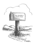 """Mail box by the side of the road with label """"The Mickaels-Hanging Tough"""". - New Yorker Cartoon Premium Giclee Print by Henry Martin"""