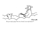 """""""Are you ready to play 'Give me a break, I was only human' """" - New Yorker Cartoon Premium Giclee Print by Charles Barsotti"""