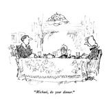 """""""Michael, do your dinner."""" - New Yorker Cartoon Reproduction giclée Premium par Robert Weber"""