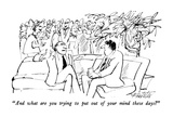 """And what are you trying to put out of your mind these days"" - New Yorker Cartoon Impressão giclée premium por Mischa Richter"