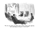 """For his next picture, my client wants creative control, script approval, …"" - New Yorker Cartoon Premium Giclee Print by James Stevenson"
