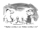 """ 'Rigidity,' according to you.  'Solidity,' according to me."" - New Yorker Cartoon Premium Giclee-trykk av Donald Reilly"