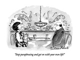 """""""Stop paraphrasing and get on with your own life!"""" - New Yorker Cartoon Premium Giclee-trykk av Victoria Roberts"""