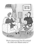 """Fred is heterosexual, but I'd wish he'd be a little more blatant about it…"" - New Yorker Cartoon Premium Giclee Print by J.B. Handelsman"