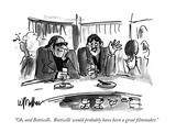"""""""Oh, and Botticelli. Botticelli would probably have been a great filmmaker…"""" - New Yorker Cartoon Premium Giclee Print by Warren Miller"""