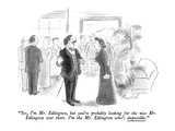 """Yes, I'm Mr. Edlington, but you're probably looking for the nice Mr. Edli…"" - New Yorker Cartoon Premium Giclee Print by Stan Hunt"