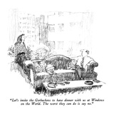 """Let's invite the Gorbachevs to have dinner with us at Windows on the Worl…"" - New Yorker Cartoon Reproduction giclée Premium par Robert Weber"