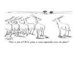 """Care to join us We're going to sweep majestically across the plains."" - New Yorker Cartoon Premium Giclee Print by Mischa Richter"