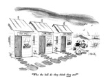 """Who the hell do they think they are"" - New Yorker Cartoon Premium Giclee-trykk av Donald Reilly"