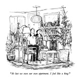 """""""At last we own our own apartment.  I feel like a king."""" - New Yorker Cartoon Premium Giclee Print by Robert Weber"""