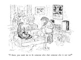 """""""I know you want me to be someone else—but someone else is not me!"""" - New Yorker Cartoon Premium Giclee Print by Edward Koren"""