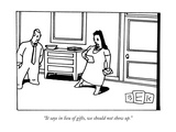 """""""It says in lieu of gifts, we should not show up."""" - New Yorker Cartoon Premium Giclee Print by Bruce Eric Kaplan"""