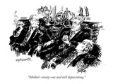 """Mother's ninety-one and still depreciating."" - New Yorker Cartoon Premium Giclee Print by William Hamilton"