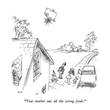 """Your mother eats all the wrong foods."" - New Yorker Cartoon Reproduction giclée Premium par George Booth"