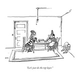 """Let's just do the top layer."" - New Yorker Cartoon Reproduction giclée Premium par George Booth"