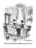 """Then he said Bob Dole needed him more than I do."" - New Yorker Cartoon Premium Giclee Print by Bernard Schoenbaum"