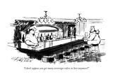 """I don't suppose you get many sovereign rulers in here anymore"" - New Yorker Cartoon Premium Giclee Print by Mischa Richter"