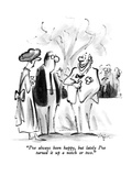 """I've always been happy, but lately I've turned it up a notch or two."" - New Yorker Cartoon Premium Giclee Print by Lee Lorenz"