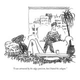 """I was attracted by his edgy cynicism, but I hated his cologne."" - New Yorker Cartoon Reproduction giclée Premium par Robert Weber"