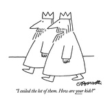 """I exiled the lot of them.  How are your kids"" - New Yorker Cartoon Reproduction giclée Premium par Charles Barsotti"