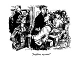 """Josephine, my man!"" - New Yorker Cartoon Premium Giclee Print by William Hamilton"