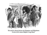 """He said he's always between the Hamptons and Manhattan.  It turns out he …"" - New Yorker Cartoon Premium Giclee Print by Warren Miller"