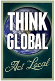 Think Global Act Local Pósters