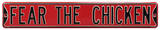 Fear The Chicken South Carolina Steel Sign Wall Sign