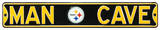 Man Cave Pittsburgh Steelers Steel Sign Wall Sign
