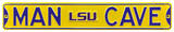 Man Cave LSU Tigers Steel Sign Wall Sign