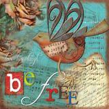 Just Be Free Poster von Victoria Hutto