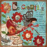 Just Be Creative Kunstdrucke von Victoria Hutto