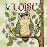 Be Wise Poster von Karla Dornacher
