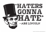 Haters Gonna Hate Poster di  Snorg Tees