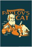 Pavlov's Cat Poster von  Snorg Tees