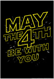 May the 4th Be With You Plakater av  Snorg Tees